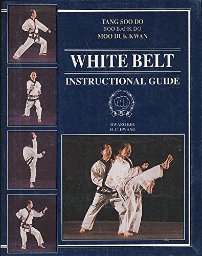 WHITE BELT: INSTRUCTIONAL GUIDE - Tang Soo Do (Sun Valley Belts)