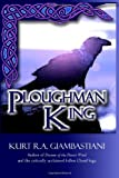 Ploughman King, Kurt R. A. Giambastiani, 1411642546