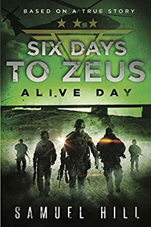 Six Days to Zeus: Alive Day (Based on a True Story) (English ...