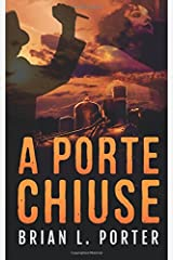 A Porte Chiuse (Italian Edition) Paperback