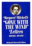 Margaret Mitchell's 'Gone with the Wind' Letters, 1936-1949, Mitchell, Margaret and Harwell, Richard Barksdale, 0025486500