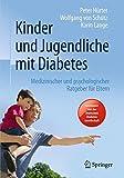 Kinder Und Jugendliche Mit Diabetes: Medizinischer Und Psychologischer Ratgeber Fur Eltern