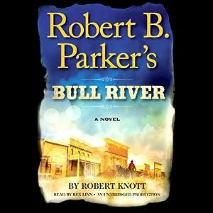 Robert B. Parker's Bull River Audiobook