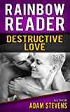 Rainbow Reader Purple: Destructive Love (Rainbow Reader Series Book 6)