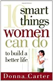 10 Smart Things Women Can Do to Build a Better Life