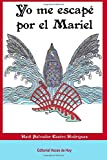 img - for Yo me escap  por el Mariel (Spanish Edition) book / textbook / text book