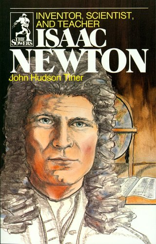 Isaac Newton: Inventor, Scientist, and Teacher (Sower Series) - Hudson Series