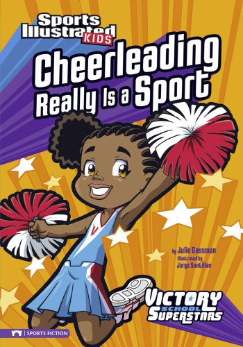 - Cheerleading Really Is a Sport (Sports Illustrated Kids Victory School Superstars)