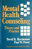 Mental Health Counseling : Theory and Practice, Hershenson, David B. and Power, Paul W., 0080331467
