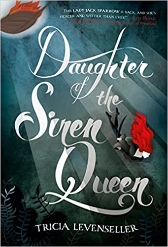 Daughter of the Pirate King - Tome 2 : Daughter of the Siren Queen de Tricia Levenseller 51yLUI7fVaL._SX339_BO1,204,203,200_