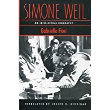 Simone Weil: An Intellectual Biography by Gabriella Fiori (1989-11-30)