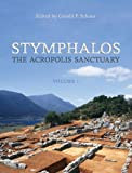 Stymphalos, Volume One: The Acropolis Sanctuary (Phoenix Supplementary Volumes)