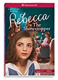 The Showstopper: A Rebecca Mystery (AmericanGirl Beforever 1914: Rebecca Mystery)