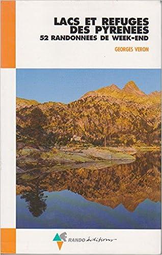 En ligne téléchargement gratuit Lacs et refuges des Pyrénées: 52 randonnées de week-end pdf