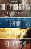 The Beyond Trilogy: The Garden at the Edge of Beyond, Hell and Beyond, Heaven and Beyond Pdf Epub Mobi