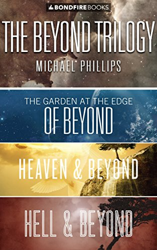 The Beyond Trilogy: The Garden At The Edge Of Beyond, Hell And Beyond,