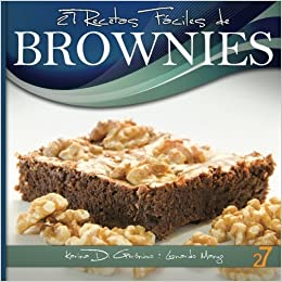27 Recetas Fáciles de Brownies (Spanish Edition): Leonardo Manzo, Karina Di Geronimo, 27 Easy Recipes International: 9781477694022: Amazon.com: Books