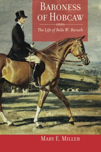 Baroness of Hobcaw: The Life of Belle W. - St Fl Augustine Shops