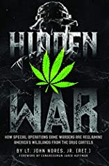 This isn't a book about a conflict in a faraway country; it's a wake-up call.  While debates about border security continue to rage, and with stories about legal and illegal marijuana in the news daily, Hidden War forces an astonishing dose o...