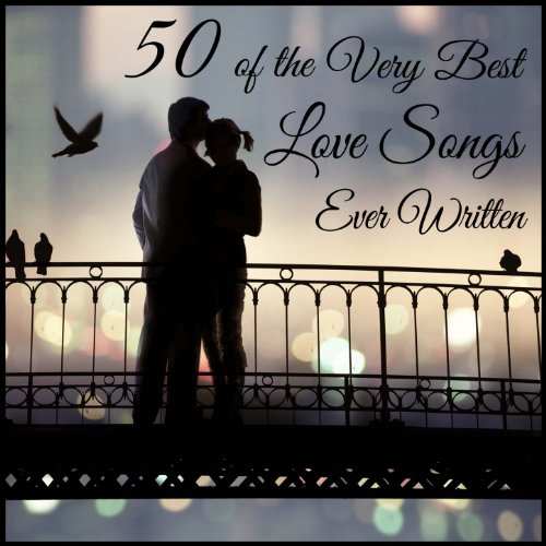 50 of the Very Best Love Songs Ever Written