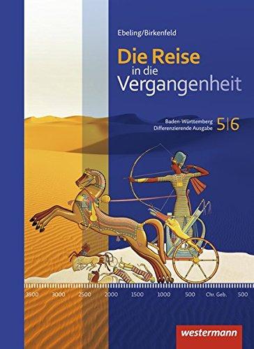 Die Reise in die Vergangenheit - Ausgabe 2016 für Baden-Württemberg: Schülerband 5/6 Gebundenes Buch – 1. März 2015 Hans Ebeling Wolfgang Birkenfeld Westermann Schulbuch 3141107807
