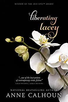 Liberating Lacey by [Calhoun, Anne]