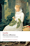 Elective Affinities: A Novel (Oxford World's Classics)
