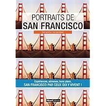 Portraits de San Francisco: Expériences, adresses, bons plans!