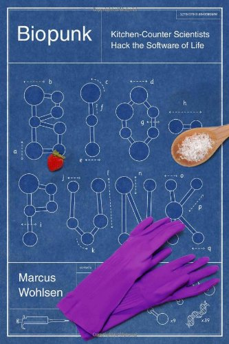 Biopunk: DIY Scientists Hack the Software of Life (Best Diy Life Hacks)