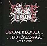 From Blood to Carnage by Severe Torture (2011-08-08)