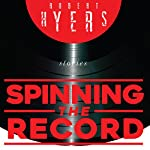 Spinning the Record | Robert Hyers