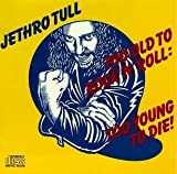 Too Old to Rock 'N Roll: Too Young to Die! by Jethro Tull (February 26, 1997)