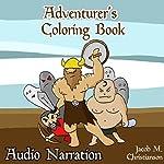 Adventurers Coloring Book   Jacob Matthew Christianson