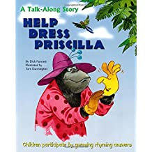 Help Dress Priscilla: A Talk-Along Story Children Participate by Guessing Rhyming Answers (Talk-Along Stories)