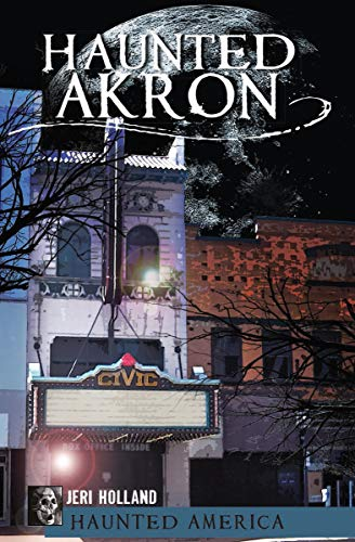 Haunted Akron (Haunted -