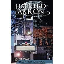 Haunted Akron (Haunted America)