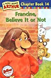 Francine, Believe It or Not!, Marc Brown, 0316122580
