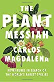 #3: The Plant Messiah: Adventures in Search of the World's Rarest Species