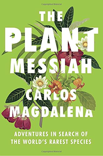The Plant Messiah: Adventures in Search of the World