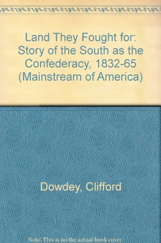 The Land They Fought For by Clifford Dowdey