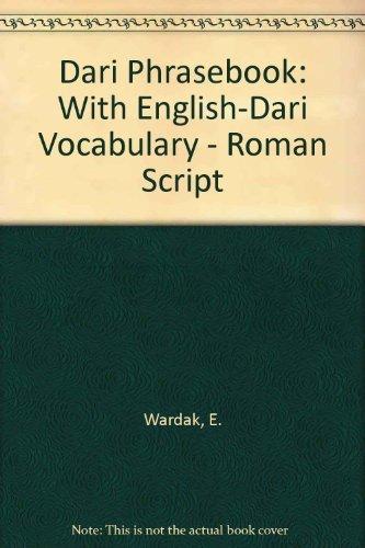 Dari Phrasebook: With English-Dari Vocabulary - Roman Script by E. Wardak (1998-12-31)...