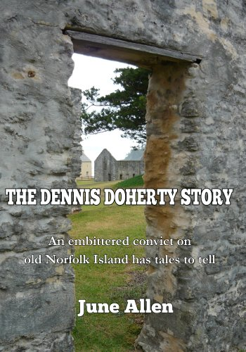 The Dennis Doherty Story: An embittered convict on old Norfolk Island has tales to tell