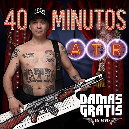 40 Minutos ATR (En Vivo)