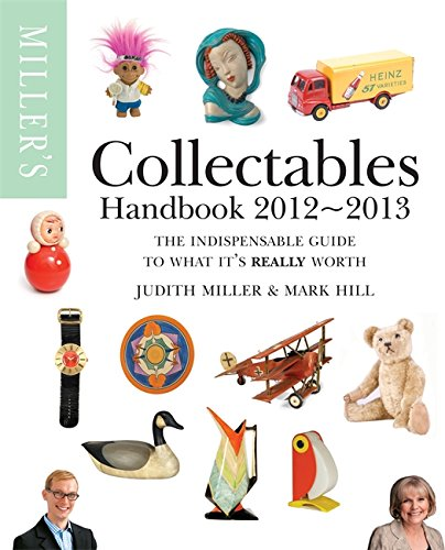 Miller's Collectables Handbook 2012-2013. Judith Miller and Mark Hill (Miller's Collectables Price Guide) PDF