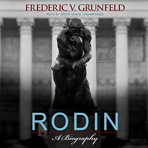 Rodin: A Biography (Library Edition) by Blackstone Audio, Inc.