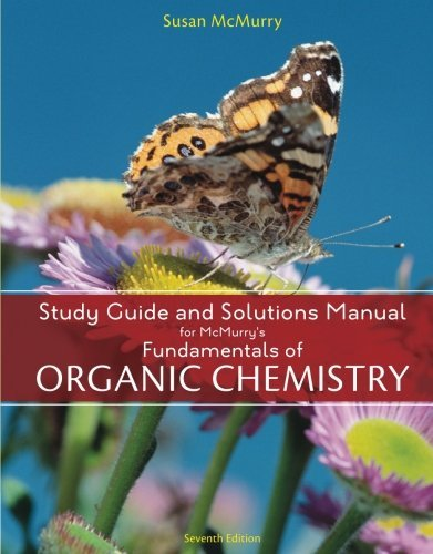 Study Guide with Solutions Manual for McMurry's Fundamentals of Organic Chemistry, 7th by John E. McMurry (2010-01-20)