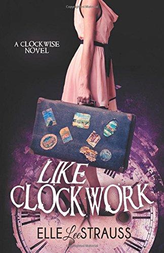 Download Like Clockwork (The Clockwise Series) (Volume 3) pdf