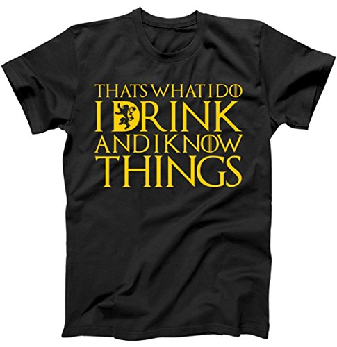 I Drink and Know Things Mens T-Shirt (XL, Black)