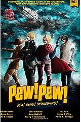 Pew! Pew! Volume 1: Sex! Guns! Spaceships! Oh My Paperback