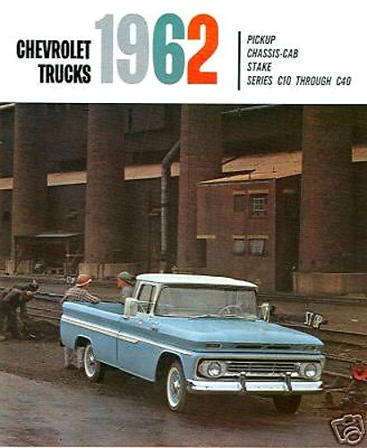 (1962 CHEVY PICKUP TRUCK DEALERSHIP SALES BROCHURE - INCLUDES; Fleetside, Stepside, Conventional, C 10, C 20, C 30, 2WD - ADVERTISMENT - LITERATURE - CHEVROLET 62)